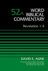 Revelation 1-5 (Word Biblical Commentary Series)