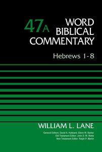 Hebrews 1-8 (Word Biblical Commentary Series)