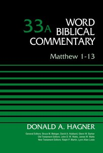Matthew 1-13 (Word Biblical Commentary Series)