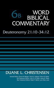 Deuteronomy 21:10-34:12 (Word Biblical Commentary Series)