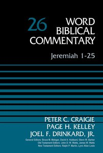 Jeremiah 1-25 (Word Biblical Commentary Series)