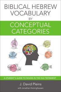 Biblical Hebrew Vocabulary By Conceptual Categories