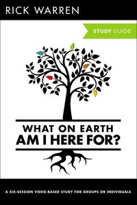 What on Earth Am I Here For? (DVD & Study Guide) (The Purpose Driven Life Series)