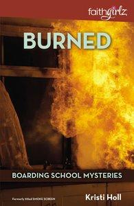 Burned (#03 in Boarding School Mysteries Series)