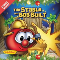 The Stable That Bob Built (Veggie Tales (Veggietales) Series)