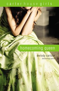 Homecoming Queen (#03 in Carter House Girls Series)