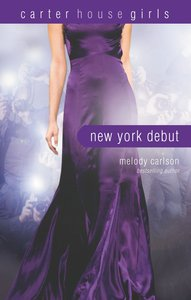 New York Debut (#06 in Carter House Girls Series)