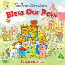 Bless Our Pets (The Berenstain Bears Series)