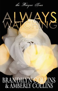 Always Watching (#01 in Rayne Tour Series)