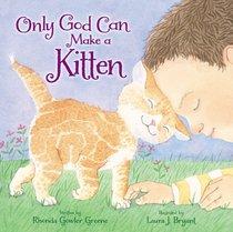 Only God Can Make a Kitten