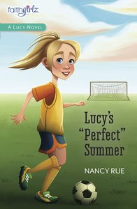 Lucys Perfect Summer (#03 in Faithgirlz! Lucy Series)