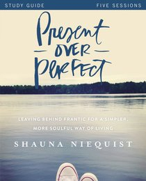 Present Over Perfect (Study Guide)