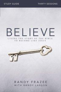 Believe (Study Guide) (Believe (Zondervan) Series)