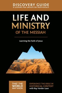 Life and Ministry of the Messiah (Discovery Guide) (#03 in That The World May Know Series)