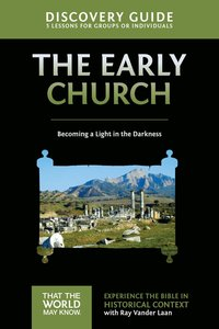 The Early Church (Discovery Guide) (#05 in That The World May Know Series)