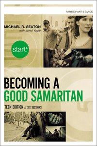 Becoming a Good Samaritan (Teen Participants Guide) (Start Series)