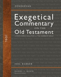 Joel (Zondervan Exegetical Commentary On The Old Testament Series)