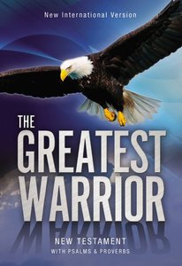 NIV Greatest Warrior New Testament Paperback