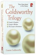 The Goldsworthy Trilogy: Gospel and Kingdom, Gospel and Wisdom, the Gospel in Revelation