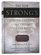 New Strongs Expanded Exhaustive Concordance of the Bible (Kjv Based)