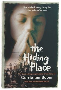 The Hiding Place: She Risked Everything For the Sake of Others