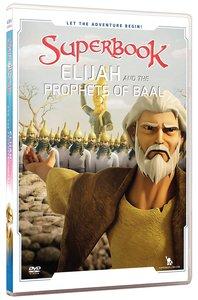Elijah and the Prophets of Baal (#13 in Superbook Dvd Series Season 02)