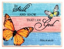 Ceramic Wall Plaque: Be Still and Know... Orange Butterfly (Psalm 46:10)