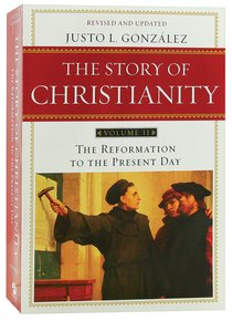 Story of Christianity, the (Volume 2) (2010, 2nd Ed)
