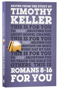 Romans 8-16 For You (Gods Word For You Series)