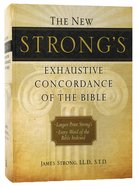 New Strongs Largest Print Exhaustive Concordance of the Bible (Kjv Based)