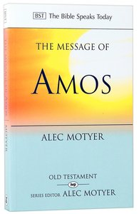 The Message of Amos (Bible Speaks Today Series)