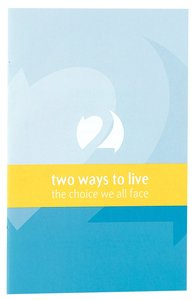Two Ways to Live: The Choice We All Face (Small Pocket Edition)