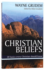 Christian Beliefs:20 Basics Every Christian Should Know