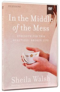 In the Middle of the Mess: Strength For This Beautiful, Broken Life (Dvd Study)