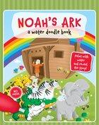 Noahs Ark (Water Doodle Book Series)