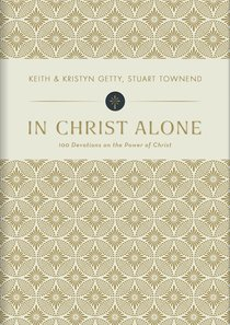 In Christ Alone: 100 Devotions on the Power of Christ