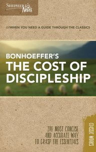 The Cost of Discipleship (Shepherds Notes Bible Summary Series)
