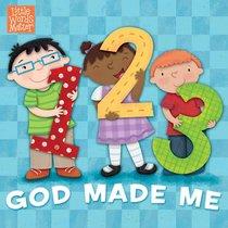 1, 2, 3 God Made Me (Little Words Matter Series)