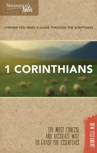 1 Corinthians (Shepherds Notes Bible Summary Series)