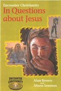 In Questions About Jesus (Key Stage 2) (Encounter Christianity Series)