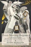 Ever-Moving Repose (#24 in Veritas Series)