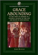 Grace Abounding (Illustrated Christian Classics) (Illustrated Christian Classics Series)