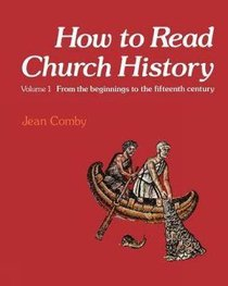 How to Read Church History (Vol 1)