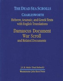 Damascus Document, War Scroll and Related Documents (Dead Sea Scrolls (Princeton Theological Seminar) Series)