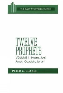 Twelve Prophets (Volume 1) (Daily Study Bible Old Testament Series)