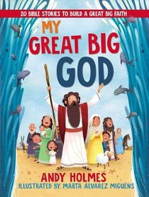 My Great Big God:20 Bible Stories to Build a Great Big Faith