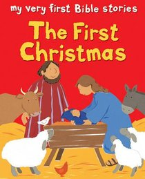 The First Christmas (My Very First Bible Stories Series)