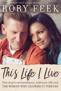 This Life I Live: One Mans Extraordinary, Ordinary Life and the Woman Who Changed It Forever