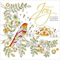 Images of Joy - An Inspirational Colouring Book (Adult Coloring Books Series)