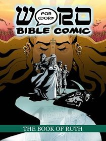 The Book of Ruth (Word For Word Bible Comic Series)
